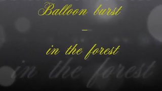 Beautiful Looners - Balloon burst in forest ( trailer )